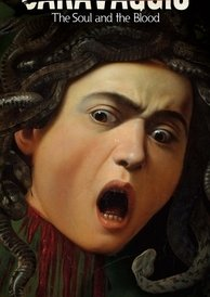 Arts in Cinema: Caravaggio - The Soul and the Blood