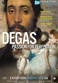 Arts in Cinema: Degas: Passion for Perfection